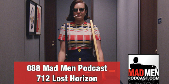 088 Mad Men Podcast – Lost Horizon