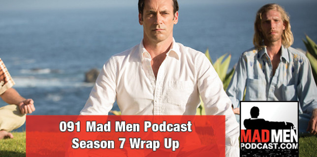 091 Mad Men Podcast – Season 7 Wrap Up